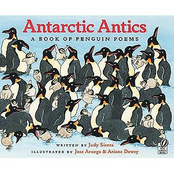 Antarctic Antics - A Book of Penguin Poems by Judy Sierra - Jose Arueg