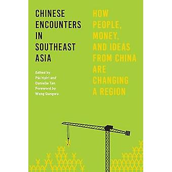 Chinese Encounters in Southeast Asia - How People - Money - and Ideas