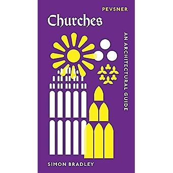 Churches - An Architectural Guide by Simon Bradley - 9780300233438 Book