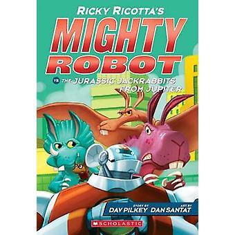 Ricky Ricotta's Mighty Robot vs. the Jurassic Jackrabbits from Jupite