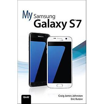 My Samsung Galaxy S7 by Craig James Johnston - Eric Butow - 978078975