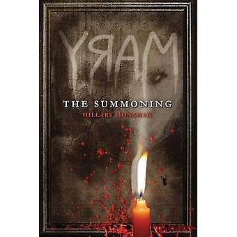 Bloody Mary - Book 1 Mary - The Summoning by Hillary Monahan - 9781423