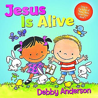 Jesus Is Alive by Debby Anderson - 9781434711151 Book