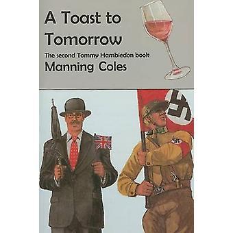 A Toast to Tomorrow by Manning Coles - Tom Schantz - Enid Schantz - 9