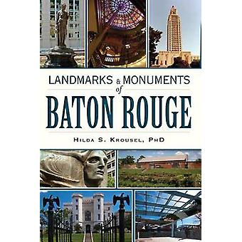 Landmarks & Monuments of Baton Rouge by Hilda S Krousel - 97816094964