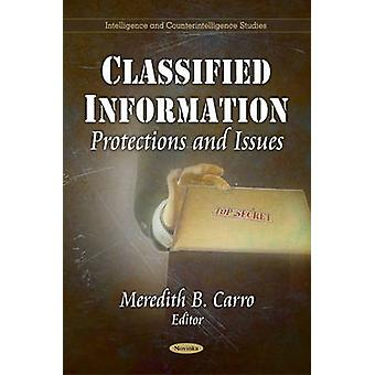 Classified Information - Protections & Issues by Meredith B. Carro - 9