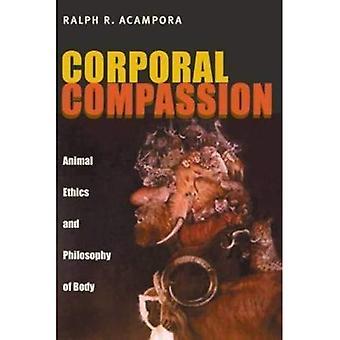 Korpral medkänsla: Djuretik och filosofi av kroppen