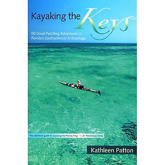 Kayaking the Keys: 50 Great Paddling Trips in Florida's Southernmost Archipelago
