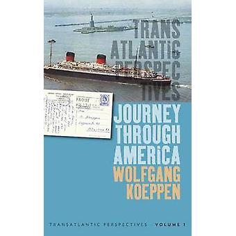 Journey Through America by Koeppen & Wolfgang
