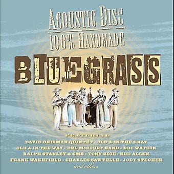 Akustisk Disc: 100 procent Hanmade Bluegrass - akustisk Disc: 100 procent Hanmade Bluegrass [CD] USA import