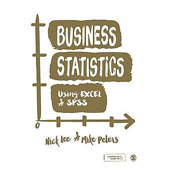 Business Statistics Using EXCEL and SPSS (Paperback) by Lee Nick Peters Mike