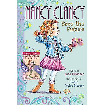 Fancy Nancy - Nancy Clancy Bind-Up - Books 3 and 4 - Sees the Future and