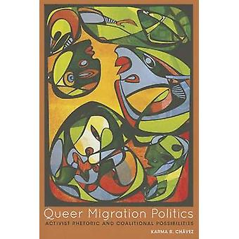 Queer Migration Politics - Activist Rhetoric and Coalitional Possibili