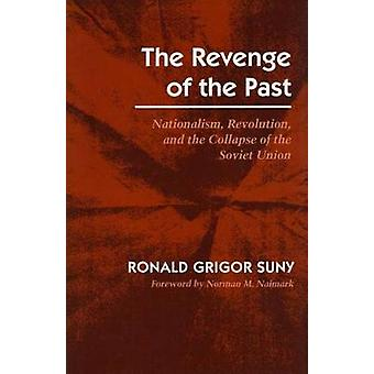 The Revenge of the Past - Nationalism - Revolution and the Collapse of