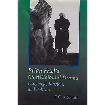 Language - Illusion and Politics - The (Post) Colonial Drama of Brian