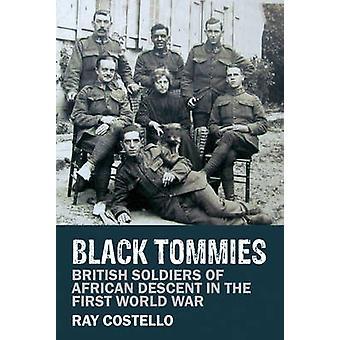 Tommies noirs - des soldats britanniques d'origine africaine dans le premier monde