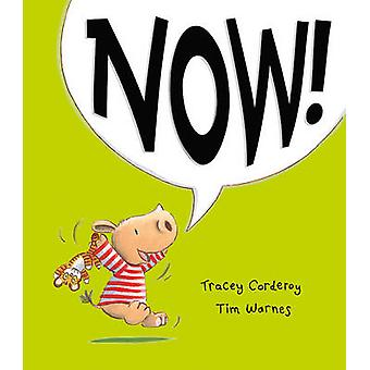 Now! by Tracey Corderoy - Tim Warnes - 9781848692664 Book