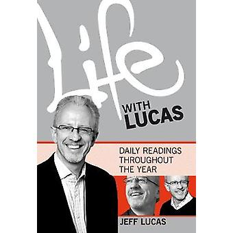 Life with Lucas - Daily Readings Throughout the Year - v. 1 by Jeff Luc