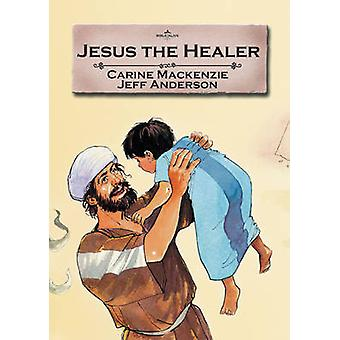 Jesus the Healer by Carine Mackenzie - 9781857927511 Book