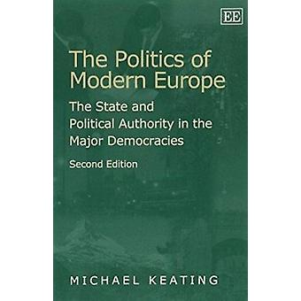 The Politics of Modern Europe - The State and Political Authority in t
