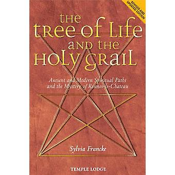 The Tree of Life and the Holy Grail - Ancient and Modern Spiritual Pat