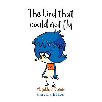 The Bird that Could Not Fly by Mafalda di Donato - 9781925367911 Book