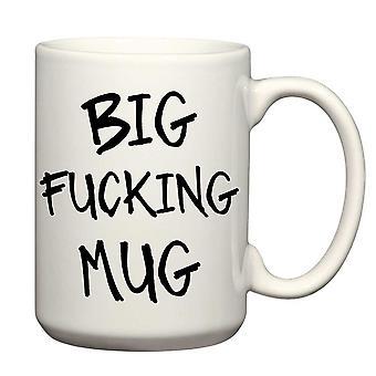 Adult Humour Big Fucking Mug Man Mug