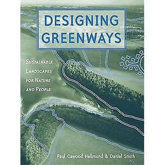 Concevoir les voies vertes - paysages durables pour la Nature et des gens de