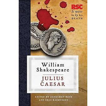Julius Caesar von William Shakespeare - Jonathan BATE Borisov - Eric Rasmussen