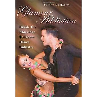 Glamour Addiction - Inside the American Ballroom Dance Industry by Jul
