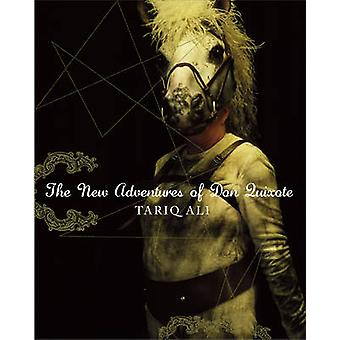 The New Adventures of Don Quixote by Tariq Ali - Arko Datto - 9780857