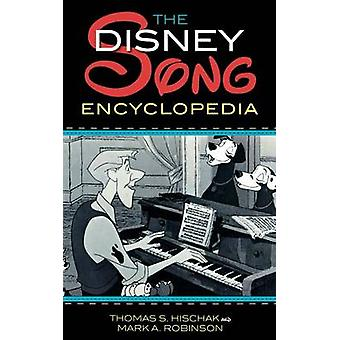 The Disney Song Encyclopedia by Hischak & Thomas S.