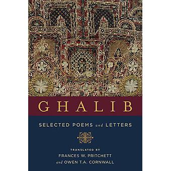 Ghalib - Selected Poems and Letters by Mirza Asadullah Khan Ghalib - F