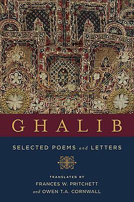 Ghalib - Selected Poems and Letters by Mirza Asadullah Khan Ghalib - F