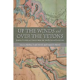 Up the Winds and Over the Tetons - Journal Entries and Images from the