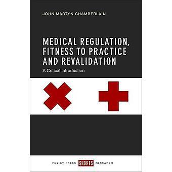 Medicinsk reglering - Fitness till praktiken och förnyelse - en kritisk