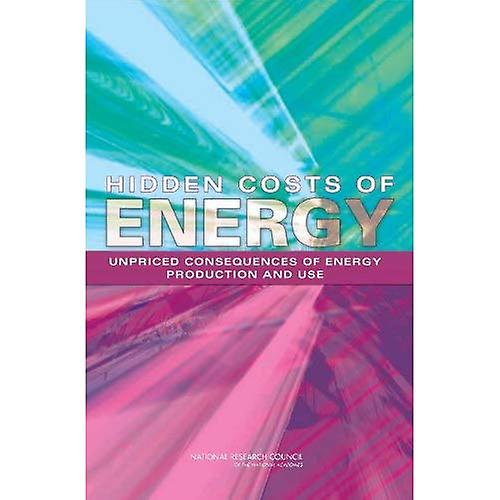 Hidden Costs of Energy  Unpriced Consequences of Energy Production and Use