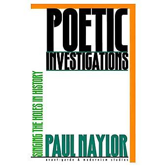 Las investigaciones poéticas: Cantar los agujeros en la historia (estudios de modernismo y vanguardia)
