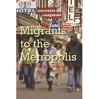 Migranten in die Metropole: der Aufstieg der Immigrant Gateway Städte (kulturelle und ethnische Studien)