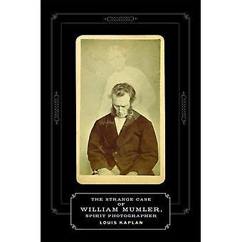 Strange Case of William Mumler, Spirit Photographer (Fesler-Lampert Minnesota Heritage)
