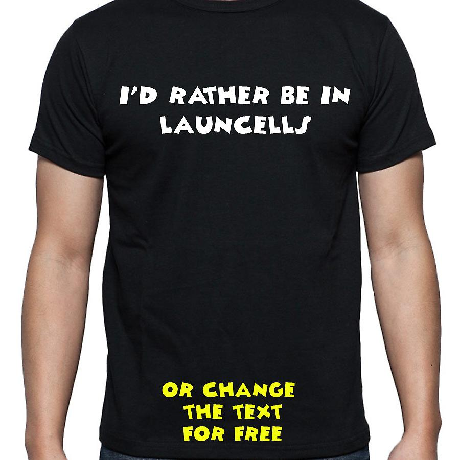 I'd Rather Be In Launcells Black Hand Printed T shirt