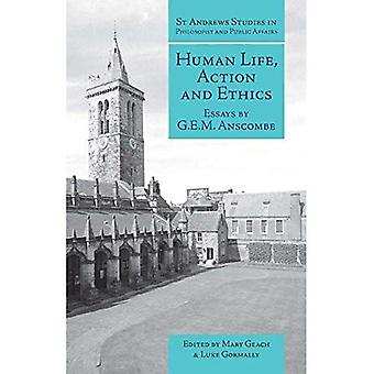 Human Life, Action and Ethics: Essays by G.E.M. Anscombe (St.Andrews Studies in Philosophy & Public Affairs)
