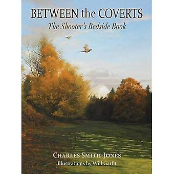 Between the Coverts: The Shooter's Bedside Book