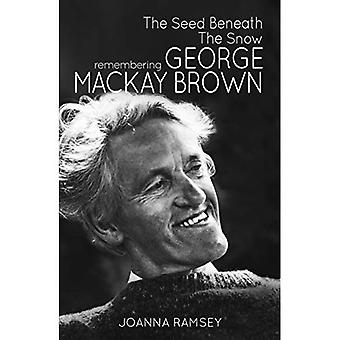 The Seed Beneath The Snow: Remembering George Mackay Brown