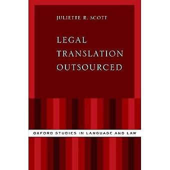 Legal Translation Outsourced� (Oxford Studies in Language and Law)