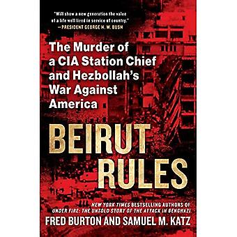 Beirut Rules: The Murder of a CIA Station Chief and Hezbollah's War Against� America