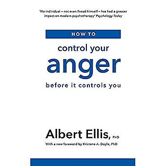 How to Control Your Anger:� Before it Controls You