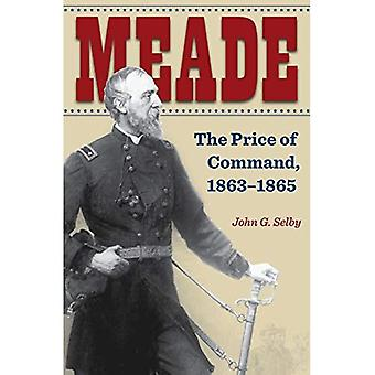 Meade: The Price of Command, 1863-1865 (Civil War Soldiersand Strategies)