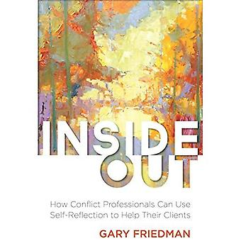 Inside Out: How Conflict Professionals Can Use Self-Reflection to Help Their Clients