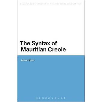 The Syntax of Mauritian Creole by Syea & Anand